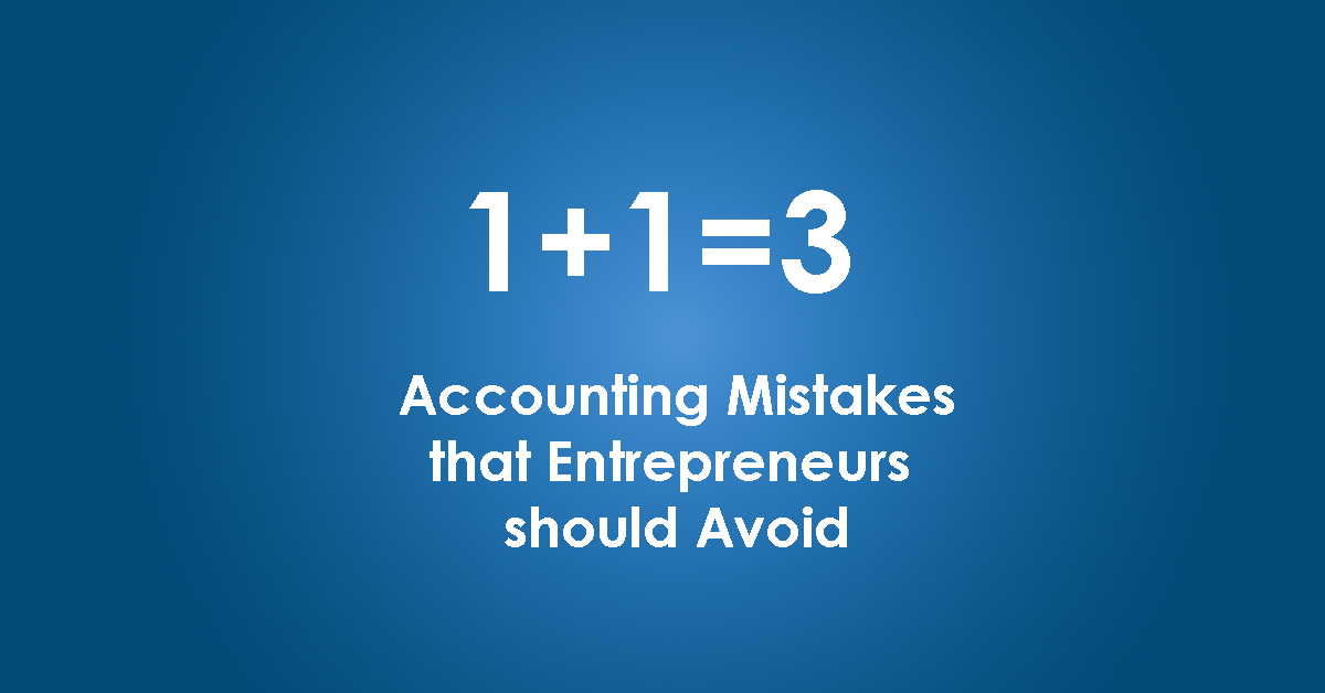 Accounting Mistakes that Entrepreneurs should Avoid(1)