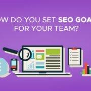 How Do You Set SEO Goals for Your Team?