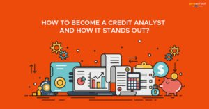 How to Become a Credit Analyst and How it Stands Out